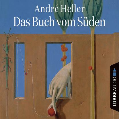 André Heller Das Buch vom Süden wolf dietrich beecken das kleine buch vom krebs