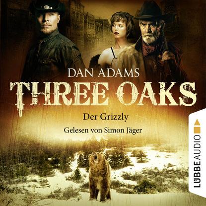 Фото - Dan Adams Three Oaks, Folge 2: Der Grizzly rona walter midnight sin folge 2 die unendlichkeit der miss winter extended version