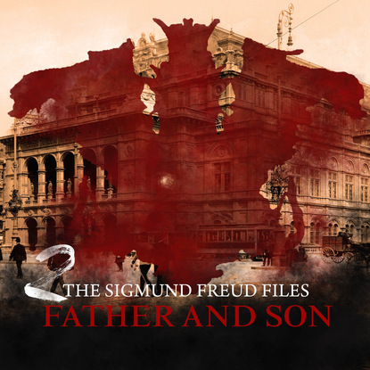 Heiko Martens A Historical Psycho Thriller Series - The Sigmund Freud Files, Episode 2: Father and Son николай игнатьевич конюхов psycho cosmic energies and russia