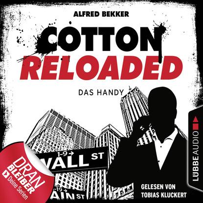 Alfred Bekker Cotton Reloaded, Folge 36: Das Handy alfred biese padagogik und poesie vermischte aufsatze neue folge german edition