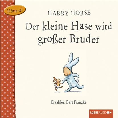 Harry Horse Der kleine Hase, Der kleine Hase wird großer Bruder munck hedwig der kleine konig psst dornroschen schlaft