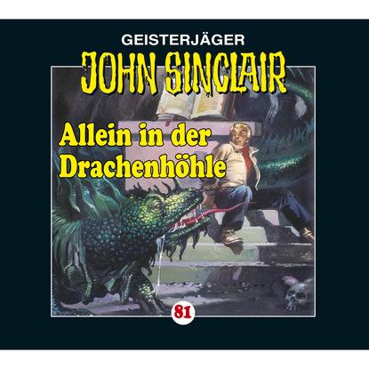 John Sinclair, Folge 81: Allein in der Drachenh?hle - Kreuz-Trilogie, Teil 2