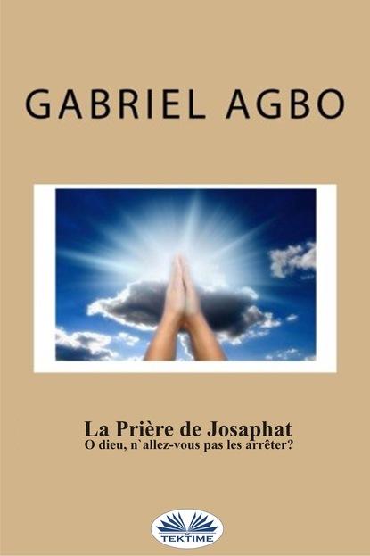 """Gabriel Agbo La Prière De Josaphat : """"O Dieu, N'Allez-Vous Pas Les Arrêter ?"""" maxime odin smarra ou les demons de la nuit"""