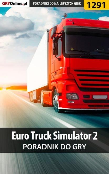 Maciej Stępnikowski «Psycho Mantis» Euro Truck Simulator 2 pawe ' surowiec pazur76 euro truck simulator