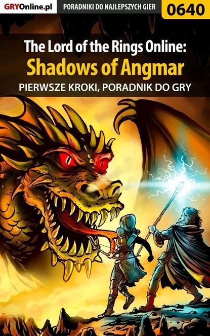 Krzysztof Gonciarz The Lord of the Rings Online: Shadows of Angmar - Pierwsze kroki i must walk through the gate