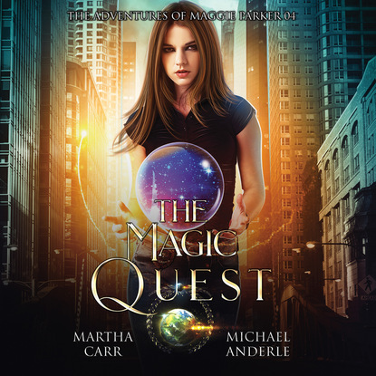 Michael Anderle The Magic Quest - The Adventures of Maggie Parker, Book 4 (Unabridged) michael anderle chasing the cure the caitlin chronicles book 5 unabridged
