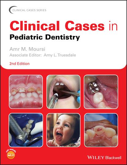 Группа авторов Clinical Cases in Pediatric Dentistry группа авторов pediatric dermatologic surgery