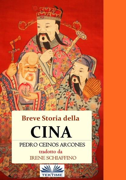 Фото - Pedro Ceinos Arcones Breve Storia Della Cina silvestro castellini storia della citta di vicenza t 4