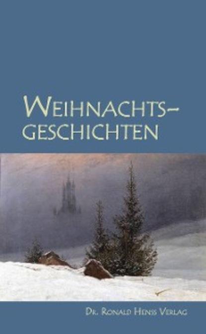 Группа авторов Weihnachtsgeschichten peter schad waldböden ein bildatlas der wichtigsten bodentypen aus österreich deutschland und der schweiz