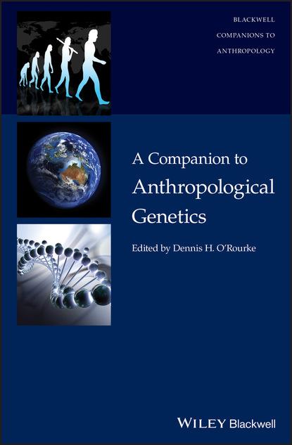 Группа авторов A Companion to Anthropological Genetics недорого