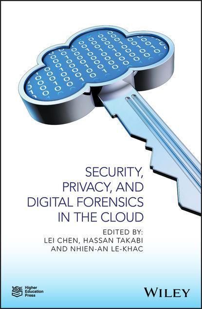 Группа авторов Security, Privacy, and Digital Forensics in the Cloud недорого