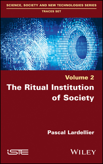 Pascal Lardellier The Ritual Institution of Society the ritual