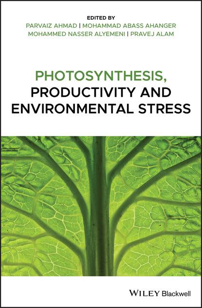 Фото - Группа авторов Photosynthesis, Productivity, and Environmental Stress группа авторов lessons in environmental justice
