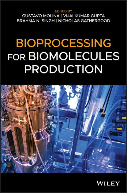 Группа авторов Bioprocessing for Biomolecules Production недорого