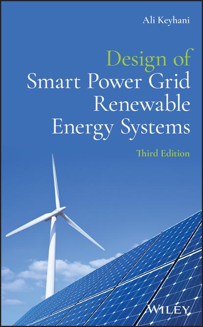 Ali Keyhani Design of Smart Power Grid Renewable Energy Systems недорого