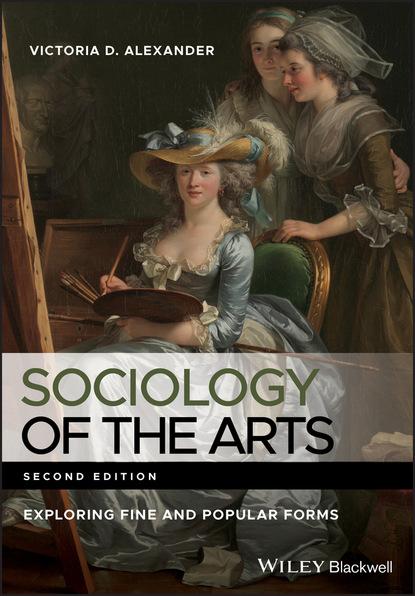 Фото - Victoria D. Alexander Sociology of the Arts dr alexander lowen m d fear of life