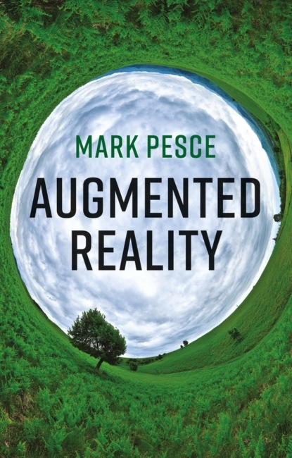 Mark Pesce Augmented Reality lester madden professional augmented reality browsers for smartphones programming for junaio layar and wikitude