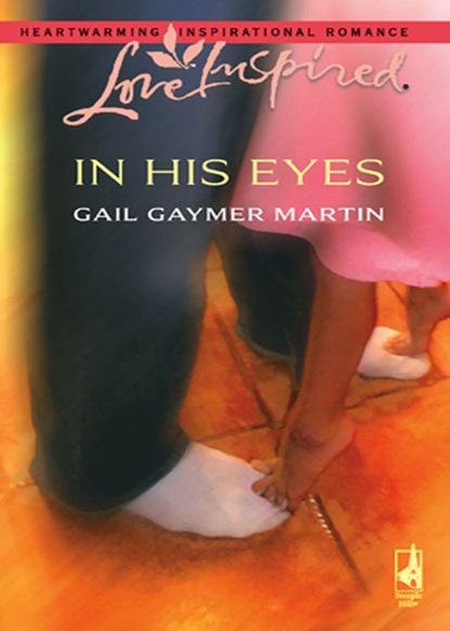 Gail Gaymer Martin In His Eyes недорого