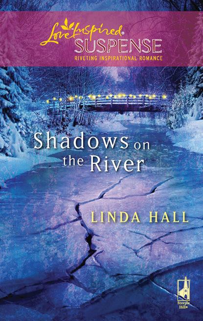 Фото - Linda Hall Shadows On The River claudia bishop steak in murder