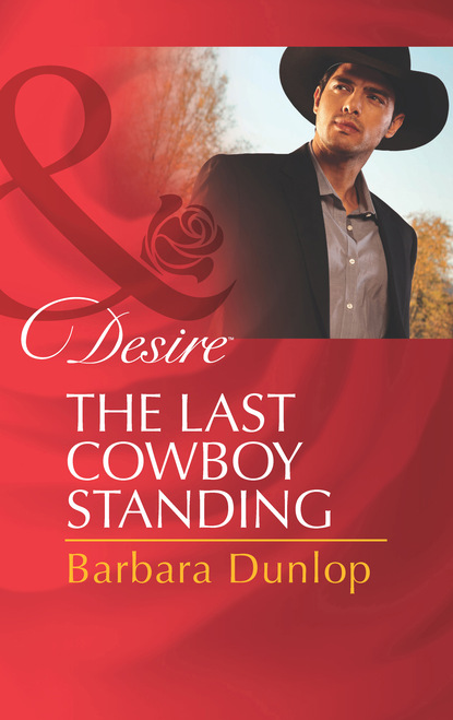 Barbara Dunlop The Last Cowboy Standing amy gentry last woman standing