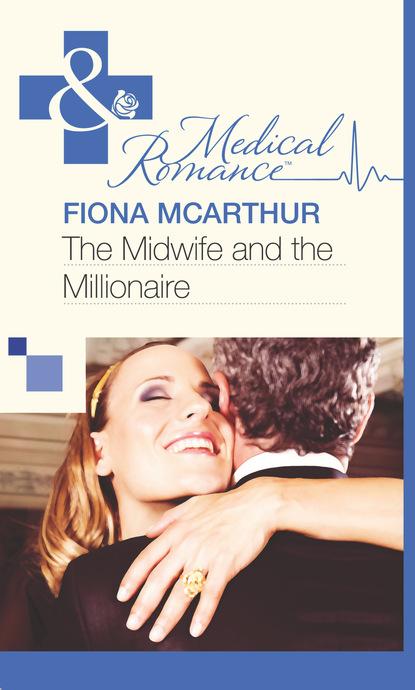 Fiona McArthur The Midwife and the Millionaire sophie johnson miranda hart such fun