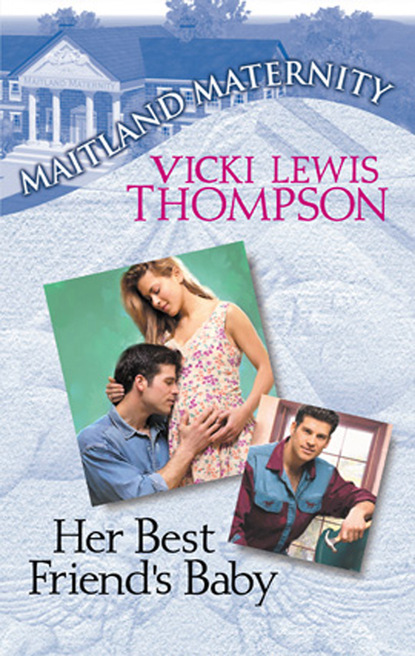 Vicki Lewis Thompson Her Best Friend's Baby mary jane maffini fiona silk mysteries 2 book bundle