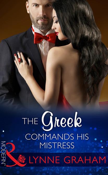 Lynne Graham The Greek Commands His Mistress недорого