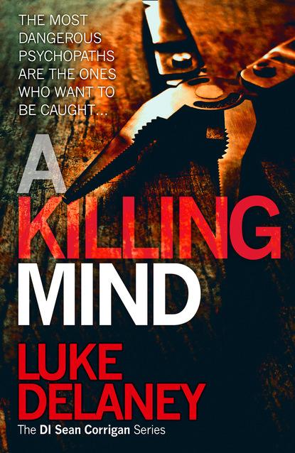 Фото - Luke Delaney A Killing Mind luke delaney di sean corrigan short story collection