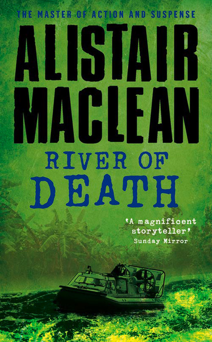 Фото - Alistair MacLean River of Death amber smith danger close my epic journey as a combat helicopter pilot in iraq and afghanistan unabridged