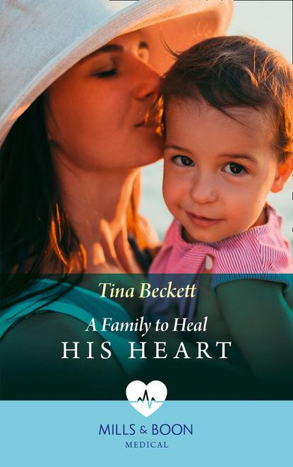 Фото - Tina Beckett A Family To Heal His Heart tina beckett his girl from nowhere