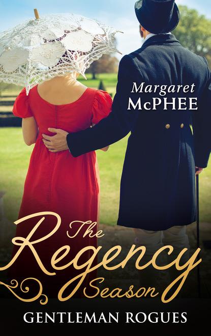 Margaret McPhee The Regency Season: Gentleman Rogues margaret mcphee the regency season gentleman rogues the gentleman rogue the lost gentleman