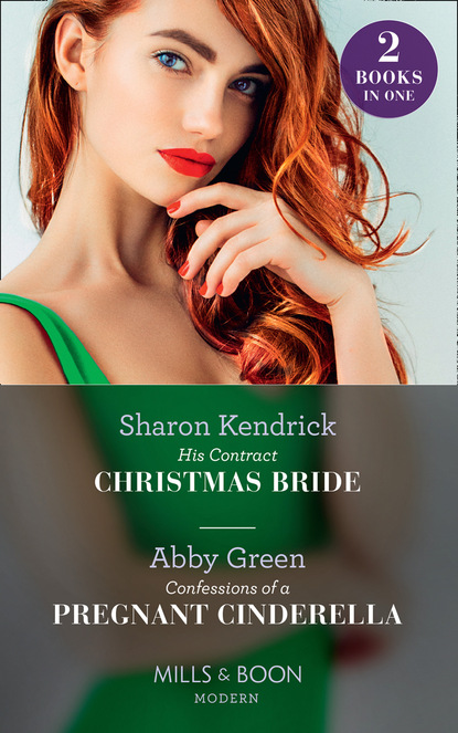 His Contract Christmas Bride / Confessions Of A Pregnant Cinderella