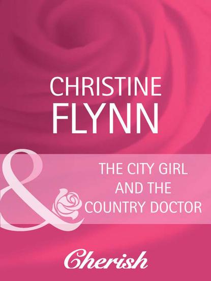Фото - Christine Flynn The City Girl and the Country Doctor christine flynn el diario perdido