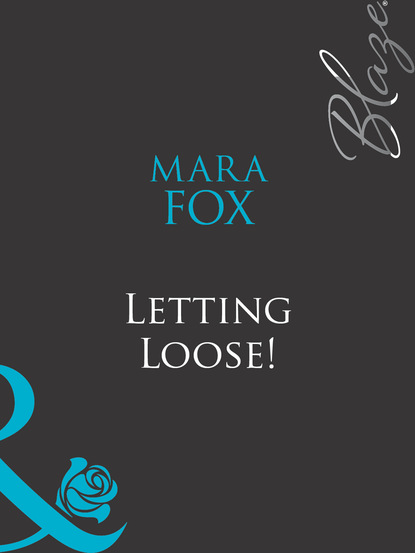 Mara Fox Letting Loose! tina beckett the soldier she could never forget