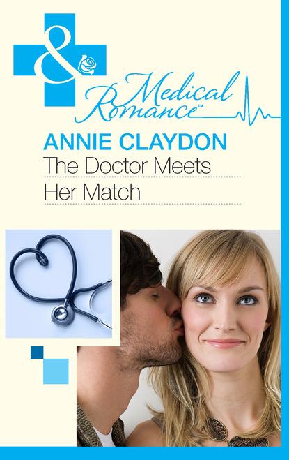 Annie Claydon The Doctor Meets Her Match susan schneider alpha woman meets her match