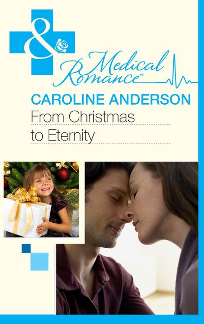 Caroline Anderson From Christmas to Eternity caroline anderson uma verdadeira cinderela