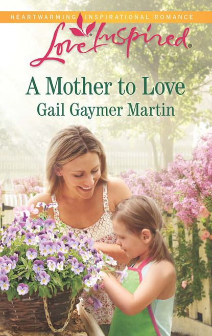 Gail Gaymer Martin A Mother to Love фото