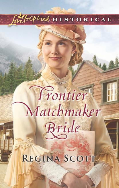 Фото - Regina Scott Frontier Matchmaker Bride mary beth sammons gifts with heart