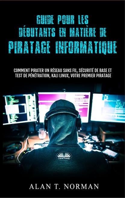 Guide Pour Les Débutants En Matière De Piratage Informatique