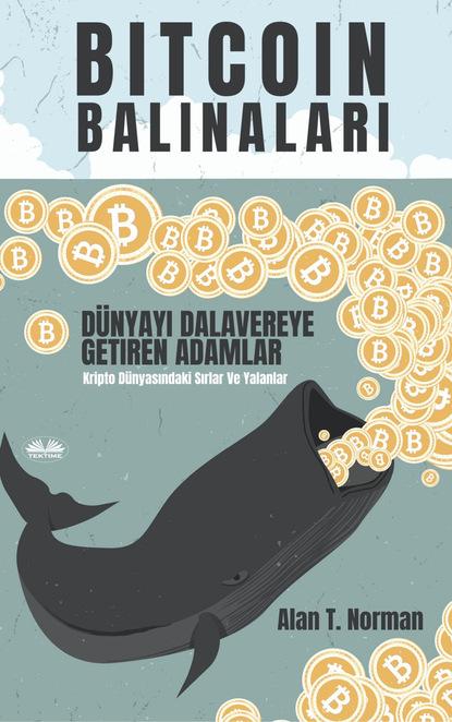 Фото - Alan T. Norman Bitcoin Balinaları t m bilderback bu gece biri canımı kurtardı bir adalet güvenlik hikayesi