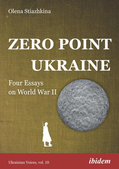 Olena Stiazhkina Zero Point Ukraine недорого