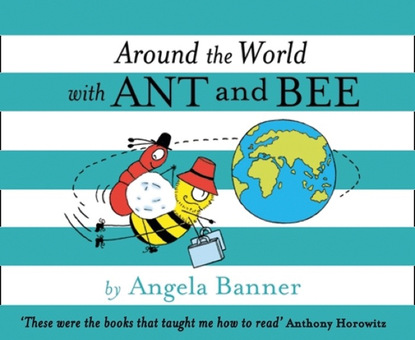 Angela Banner Around the World With Ant and Bee ant middleton first man in leading from the front