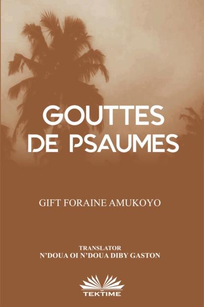 Фото - Foraine Amukoyo Gift Gouttes De Psaumes foraine amukoyo gift palpitations