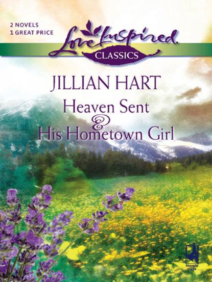 Фото - Jillian Hart Heaven Sent and His Hometown Girl jillian hart every kind of heaven