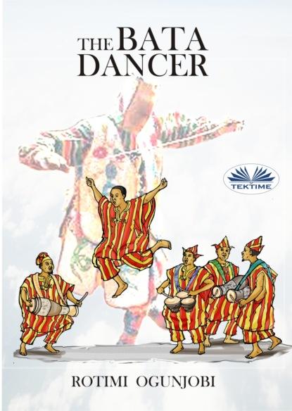 Rotimi Ogunjobi The Bata Dancer