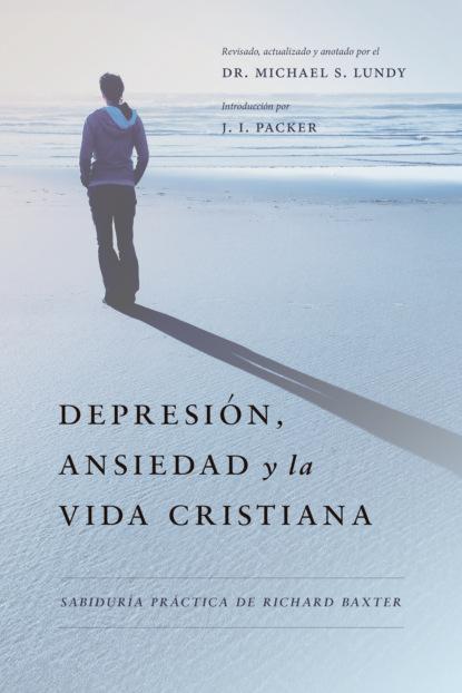 Baxter Richard Depresión, Ansiedad y la Vida Cristiana michael reeves spurgeon y la vida cristiana