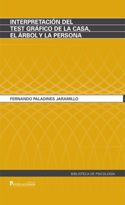 Fernando Paladines Jaramillo Interpretación del test gráfico de la casa, el árbol y la persona fernando paladines jaramillo interpretación del test gráfico de la casa el árbol y la persona