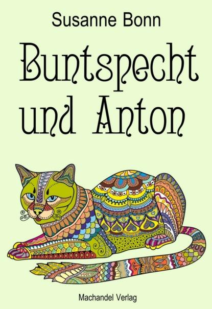Susanne Bonn Buntspecht und Anton roswitha gruber das leben ist kein oktoberfest eine wirtin erzählt