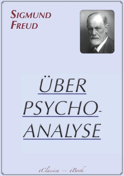 Фото - Sigmund Freud Sigmund Freud: Über Psychoanalyse sigmund freud beyond the pleasure principle