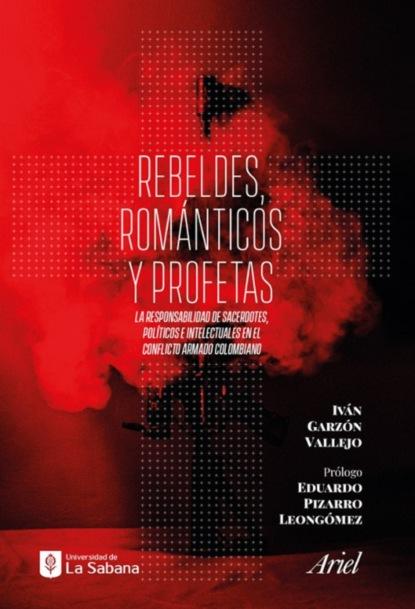 Iván Garzón Vallejo Rebeldes, románticos y profetas darío lópez el mensaje de los profetas
